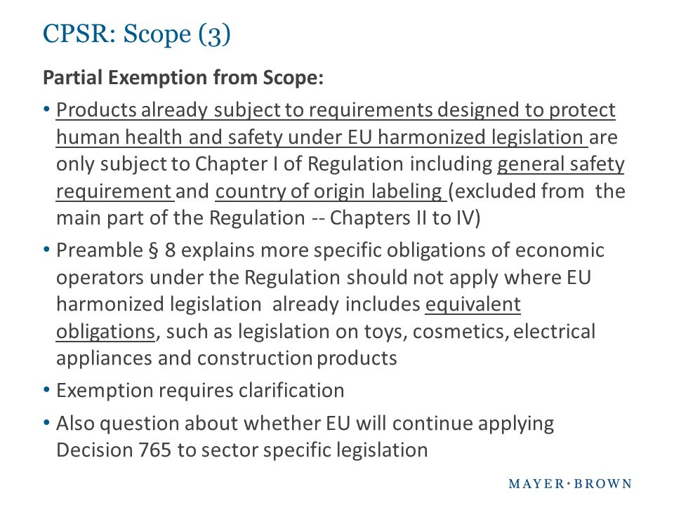 CPSR: Scope (3) Partial Exemption from Scope: Products already subject to requirements designed to protect human health and safety under EU harmonized