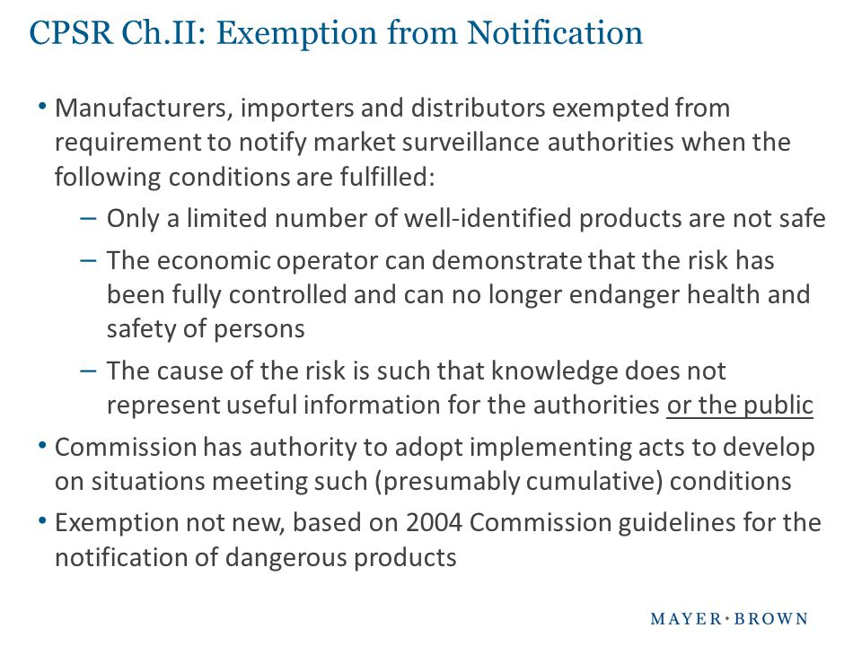CPSR Ch.II: Exemption from Notification Manufacturers, importers and distributors exempted from requirement to notify market surveillance authorities