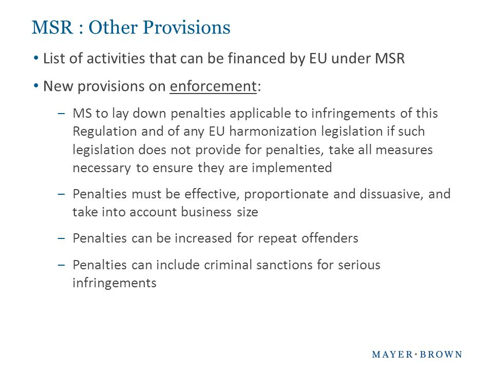 List of activities that can be financed by EU under MSR New provisions on enforcement: ‒MS to lay down penalties applicable to infringements of this R
