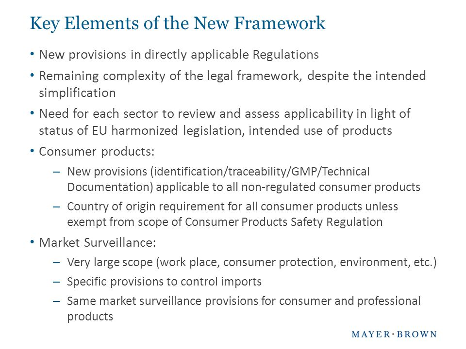 Key Elements of the New Framework New provisions in directly applicable Regulations Remaining complexity of the legal framework, despite the intended