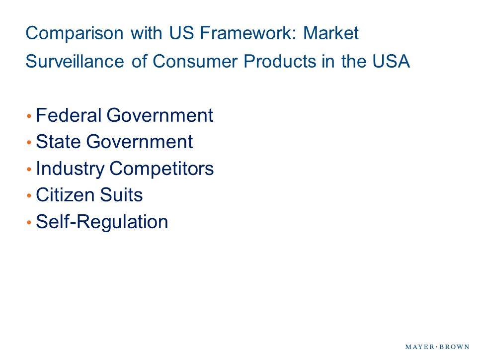 Comparison with US Framework: Market Surveillance of Consumer Products in the USA Federal Government State Government Industry Competitors Citizen Sui