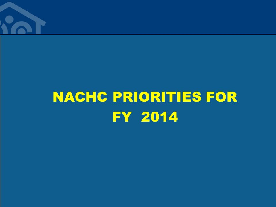 NACHC PRIORITIES FOR FY 2014