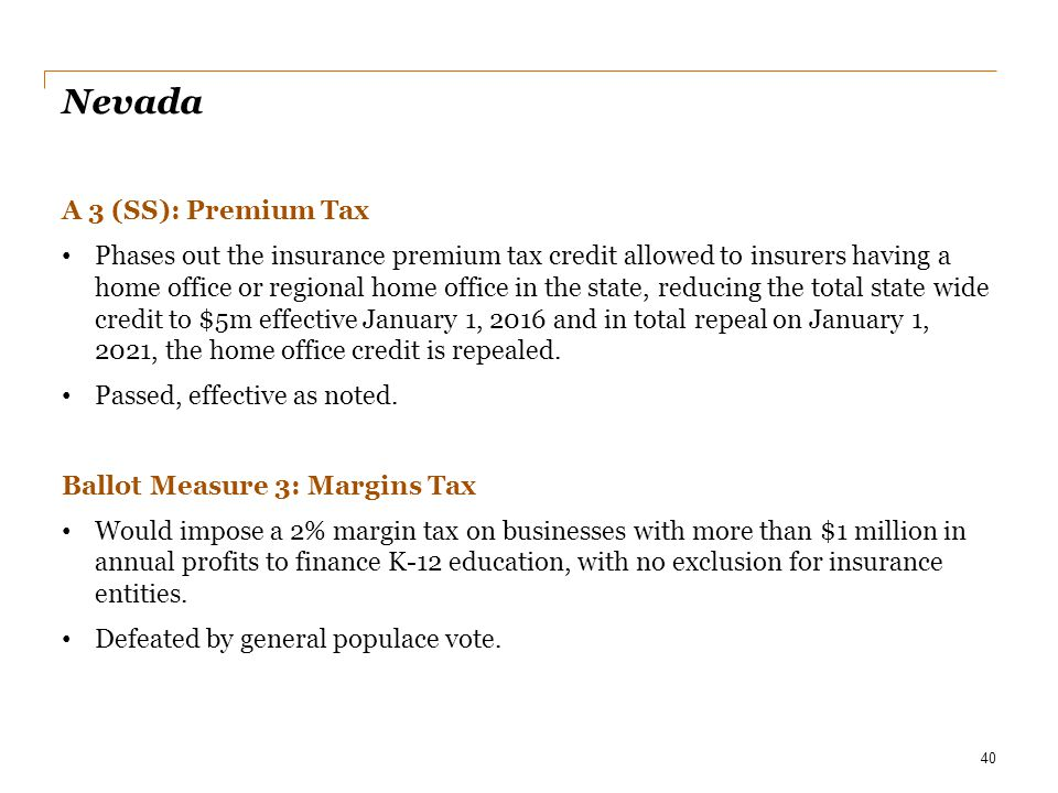 Nevada A 3 (SS): Premium Tax Phases out the insurance premium tax credit allowed to insurers having a home office or regional home office in the state