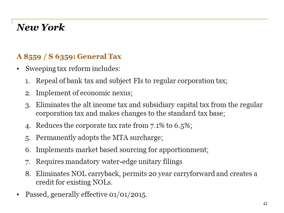 New York A 8559 / S 6359: General Tax Sweeping tax reform includes: 1.Repeal of bank tax and subject FIs to regular corporation tax; 2.Implement of ec