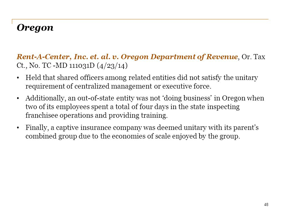 Oregon Rent-A-Center, Inc. et. al. v. Oregon Department of Revenue, Or. Tax Ct., No. TC -MD 111031D (4/23/14) Held that shared officers among related
