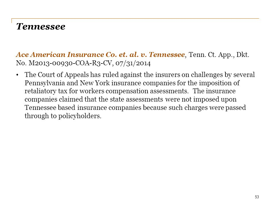 Tennessee Ace American Insurance Co. et. al. v. Tennessee, Tenn. Ct. App., Dkt. No. M2013-00930-COA-R3-CV, 07/31/2014 The Court of Appeals has ruled a