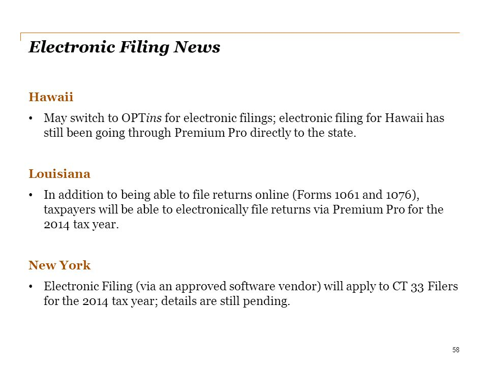 Electronic Filing News Hawaii May switch to OPTins for electronic filings; electronic filing for Hawaii has still been going through Premium Pro direc