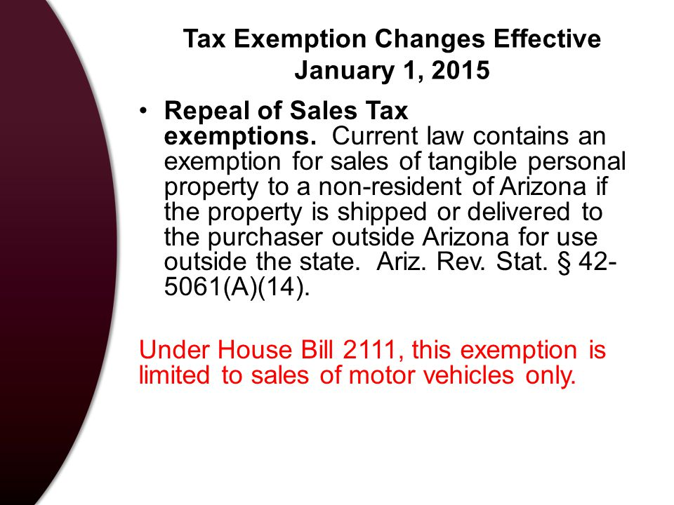Tax Exemption Changes Effective January 1, 2015 Repeal of Sales Tax exemptions.