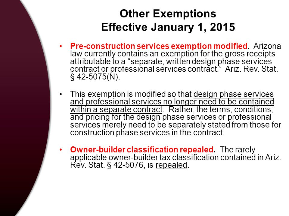 Other Exemptions Effective January 1, 2015 Pre-construction services exemption modified.