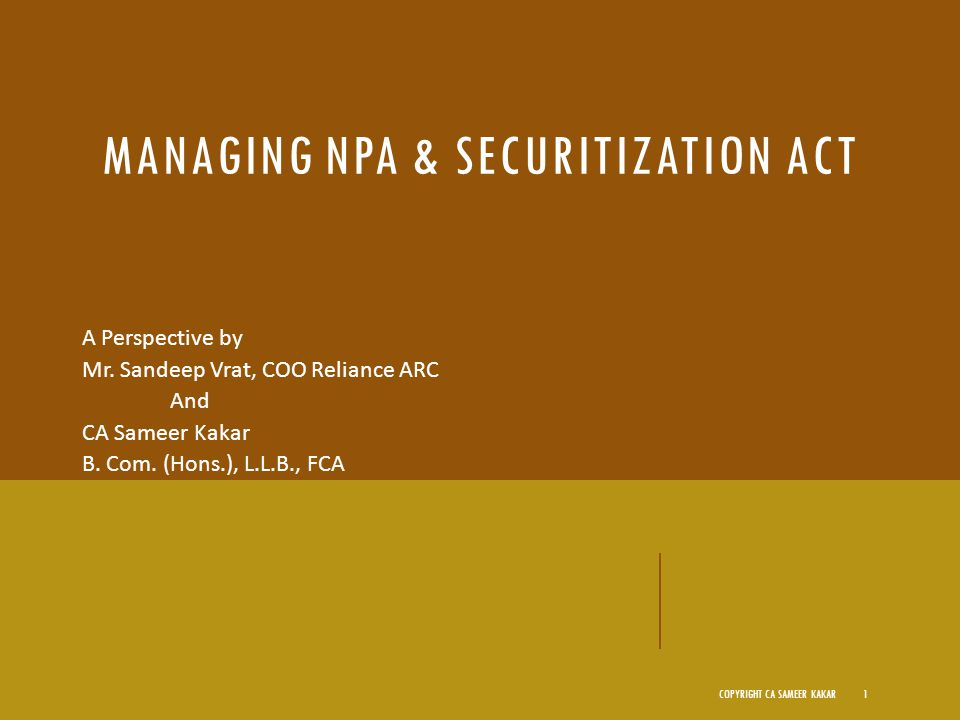 MANAGING NPA & SECURITIZATION ACT A Perspective by Mr.