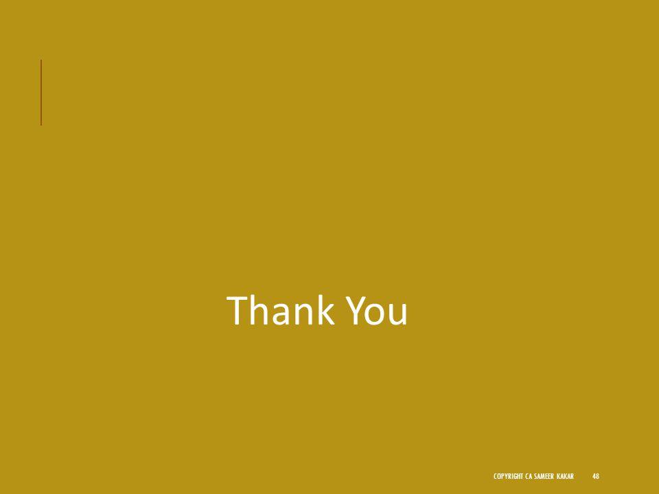Thank You COPYRIGHT CA SAMEER KAKAR48