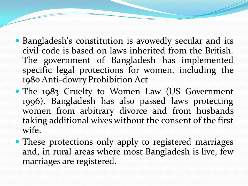 Bangladesh s constitution is avowedly secular and its civil code is based on laws inherited from the British.