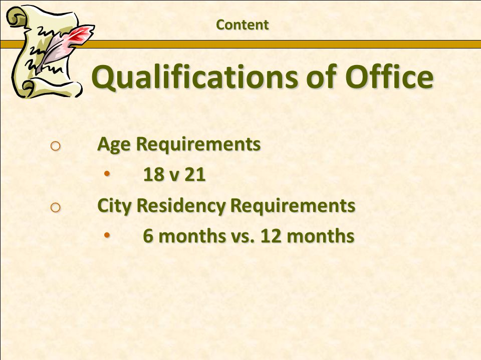 Charles E. Zech - City Attorney - City of New Braunfels o Age Requirements 18 v 21 18 v 21 o City Residency Requirements 6 months vs. 12 months 6 mont