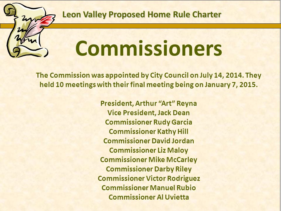 Charles E. Zech - City Attorney - City of New Braunfels Commissioners Leon Valley Proposed Home Rule Charter The Commission was appointed by City Coun