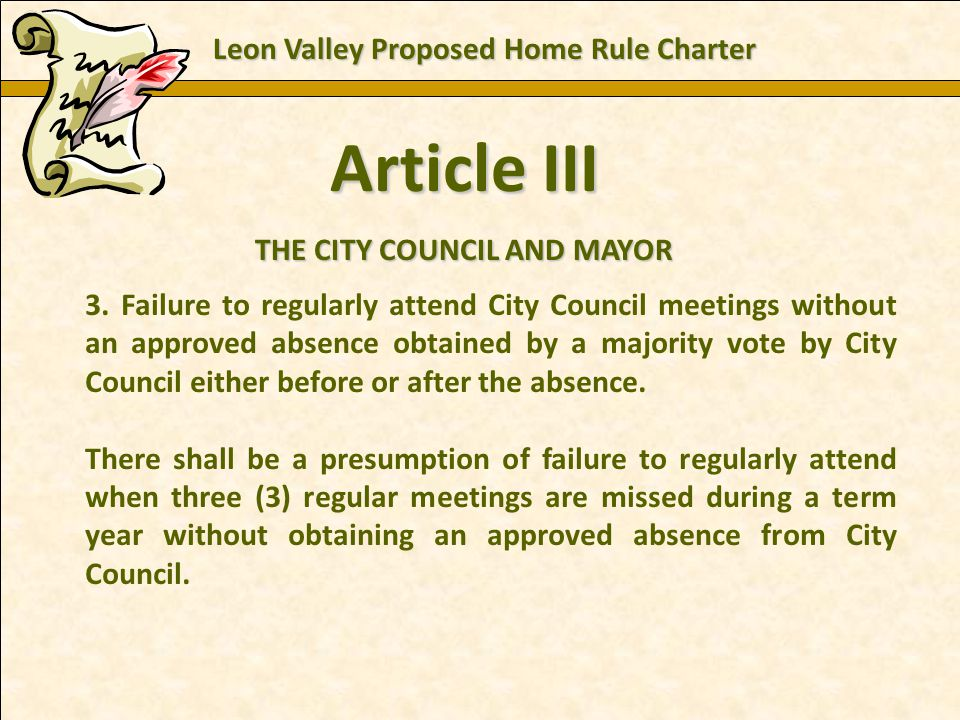 Charles E. Zech - City Attorney - City of New Braunfels Article III THE CITY COUNCIL AND MAYOR 3. Failure to regularly attend City Council meetings wi
