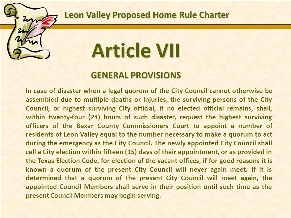 Charles E. Zech - City Attorney - City of New Braunfels Article VII GENERAL PROVISIONS In case of disaster when a legal quorum of the City Council can