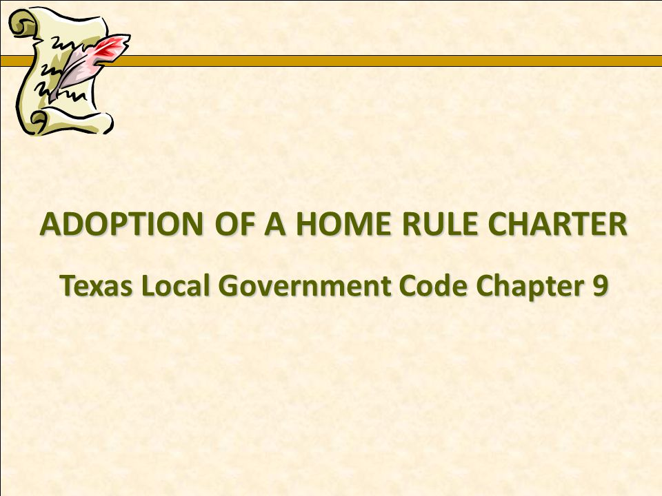 Charles E. Zech - City Attorney - City of New Braunfels ADOPTION OF A HOME RULE CHARTER Texas Local Government Code Chapter 9