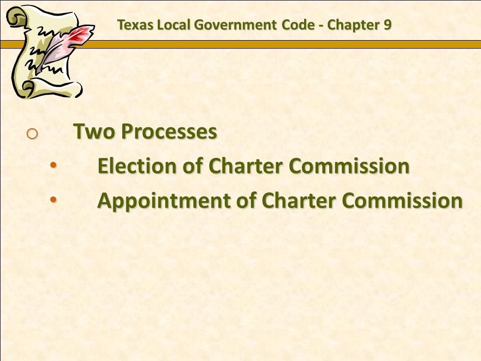 Charles E. Zech - City Attorney - City of New Braunfels o Two Processes Election of Charter Commission Election of Charter Commission Appointment of C