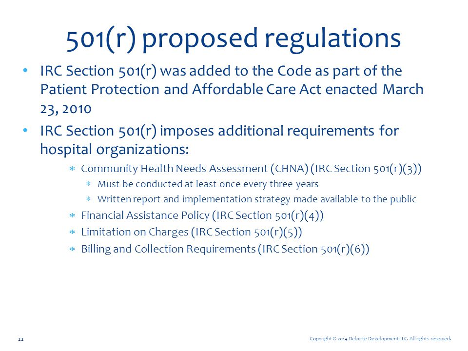 Copyright © 2014 Deloitte Development LLC. All rights reserved. 501(r) proposed regulations IRC Section 501(r) was added to the Code as part of the Pa