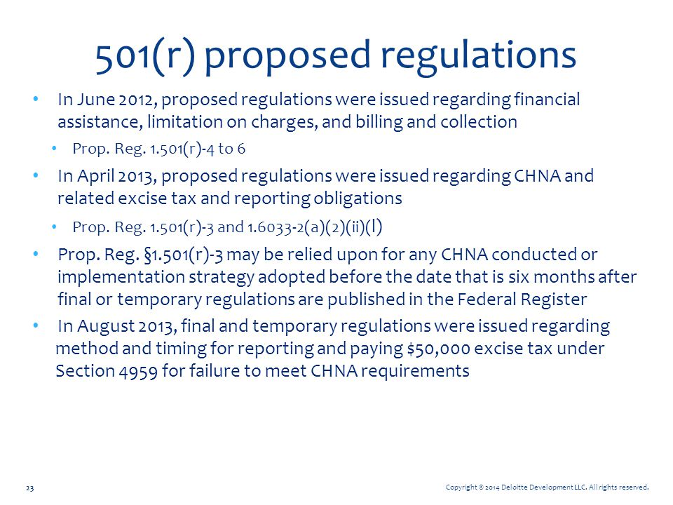 Copyright © 2014 Deloitte Development LLC. All rights reserved. 501(r) proposed regulations In June 2012, proposed regulations were issued regarding f