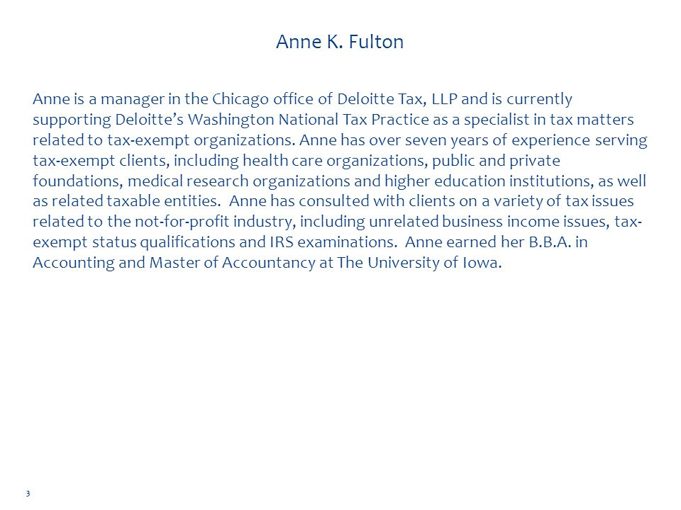 Anne K. Fulton Anne is a manager in the Chicago office of Deloitte Tax, LLP and is currently supporting Deloitte's Washington National Tax Practice as