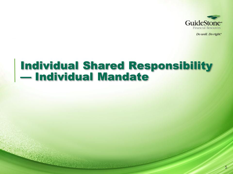 Individual Shared Responsibility — Individual Mandate 5