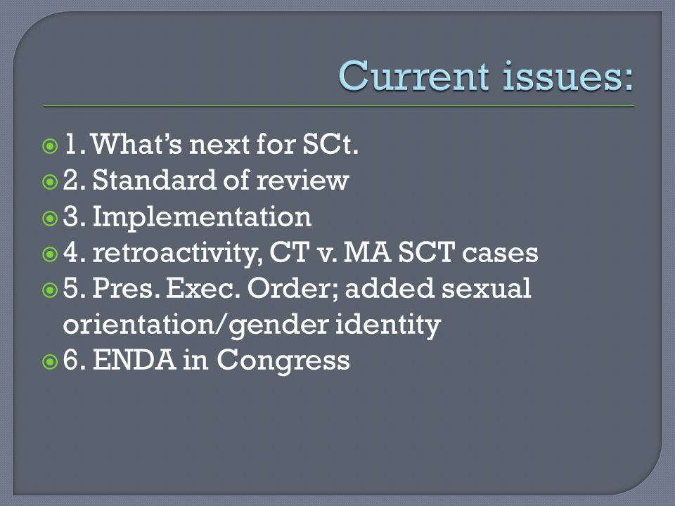  1.What's next for SCt.  2. Standard of review  3.