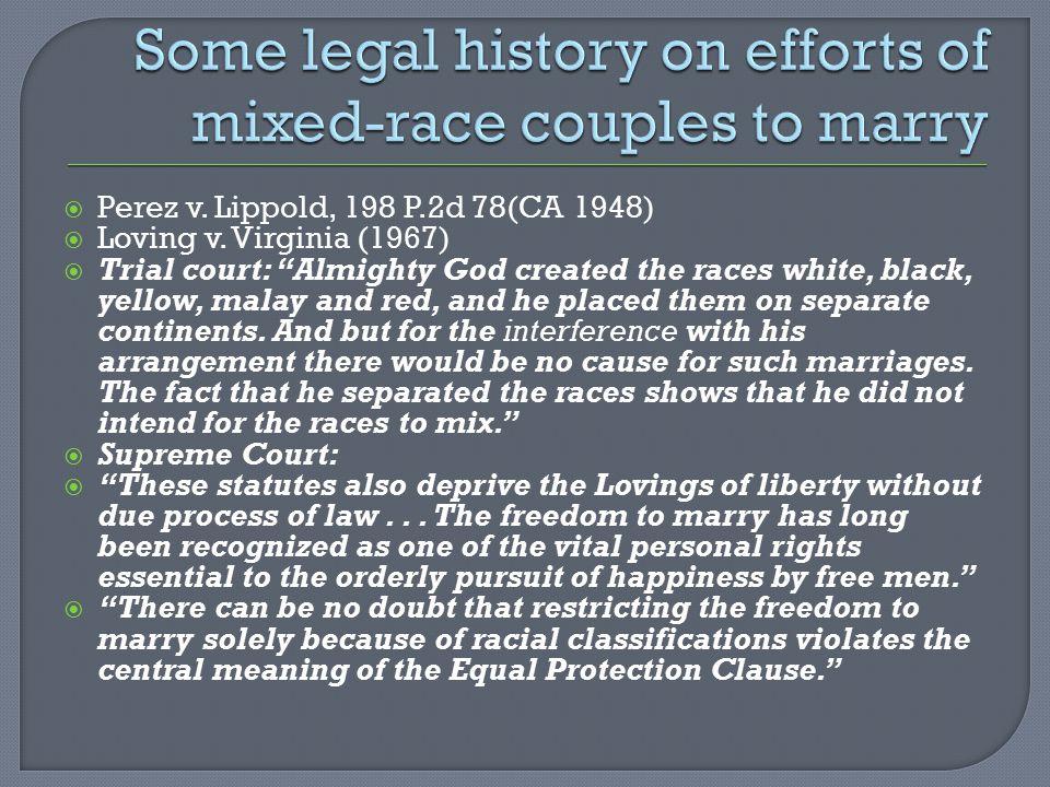  Perez v. Lippold, 198 P.2d 78(CA 1948)  Loving v.