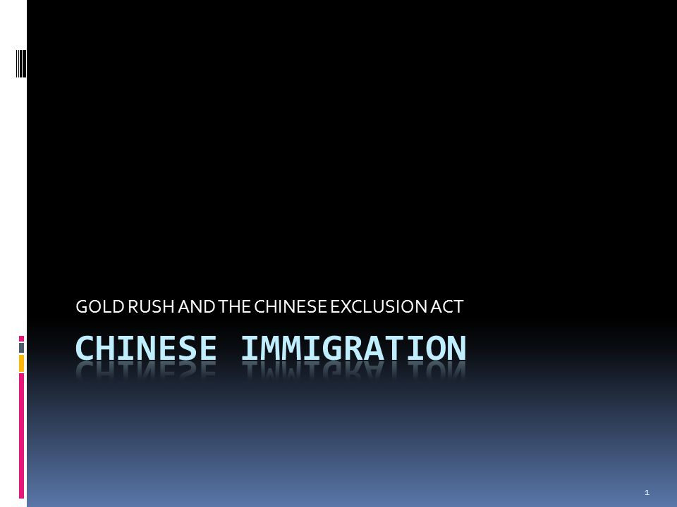 GOLD RUSH AND THE CHINESE EXCLUSION ACT 1