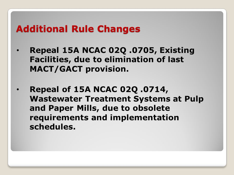 Additional Rule Changes Repeal 15A NCAC 02Q.0705, Existing Facilities, due to elimination of last MACT/GACT provision.