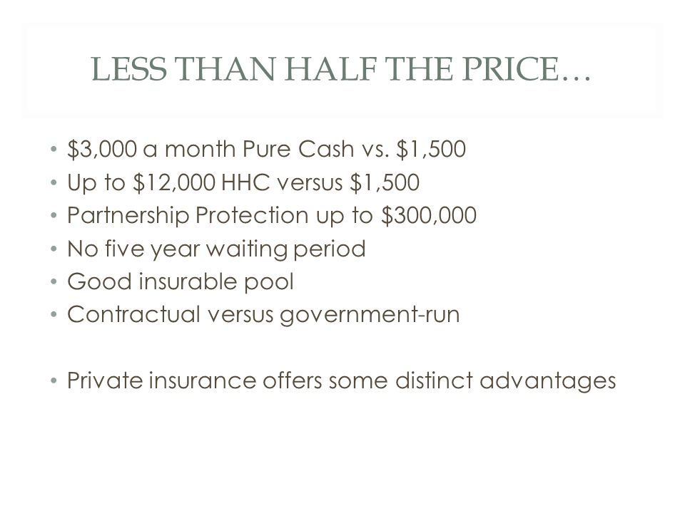 LESS THAN HALF THE PRICE… $3,000 a month Pure Cash vs.