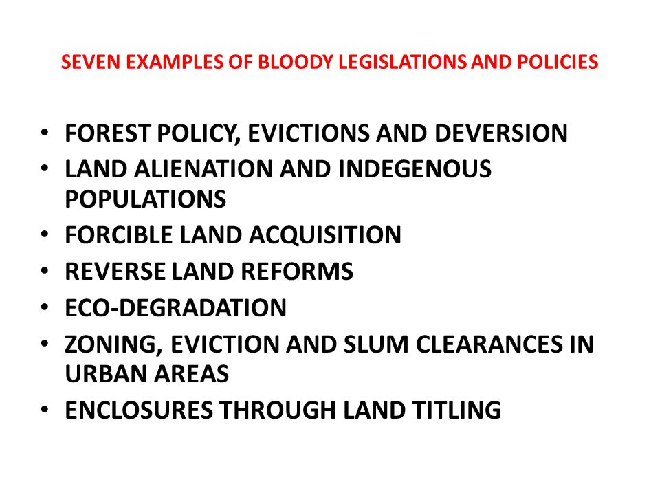 Forests, Diversion and Evictions The State fenced forest land (23% of total area) using the forest conservation act (1980) and the wildlife protection act (1972) to establish pristine inviolate areas free from human activity.