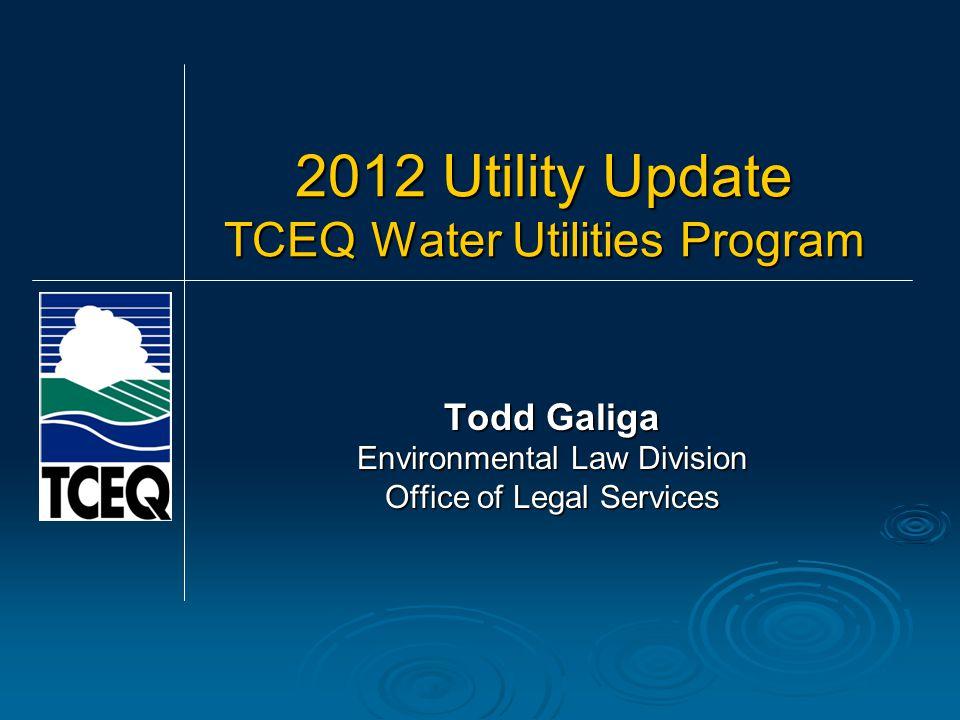 Questions? Todd.Galiga@tceq.texas.gov (512) 239-3578