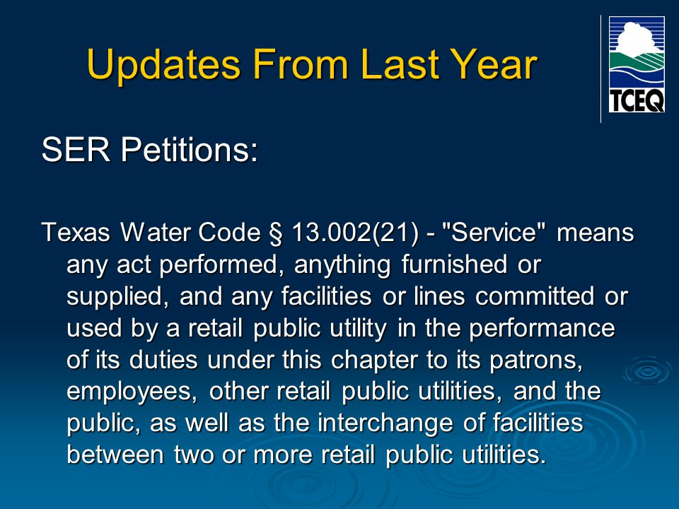 Updates From Last Year SER Petitions: 4 lawsuits over the new process Aqua WSC – Federal Court Aqua WSC – State Court Tri –Community WSC – State Court Crystal WSC – State Court