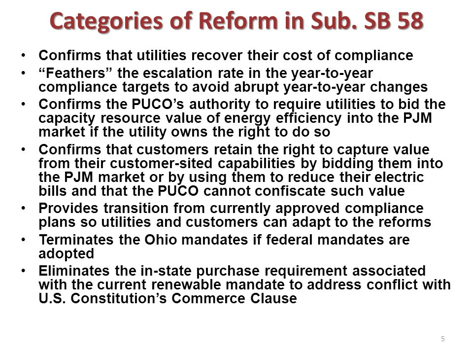 """Categories of Reform in Sub. SB 58 Confirms that utilities recover their cost of compliance """"Feathers"""" the escalation rate in the year-to-year complia"""