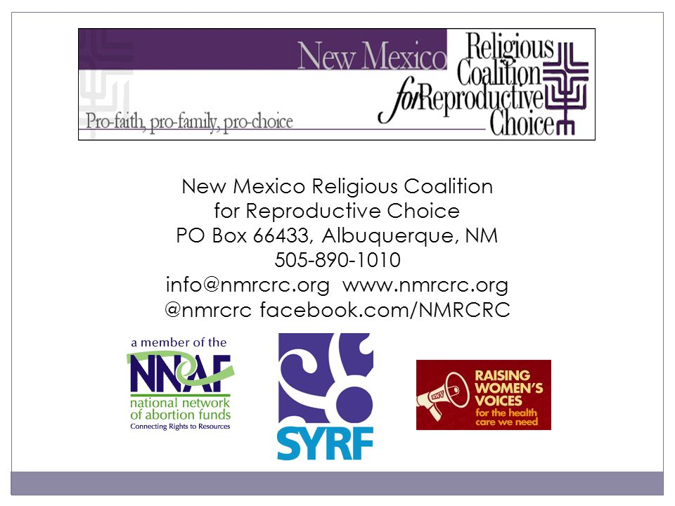 New Mexico Religious Coalition for Reproductive Choice PO Box 66433, Albuquerque, NM 505-890-1010 info@nmrcrc.org www.nmrcrc.org @nmrcrcfacebook.com/NMRCRC