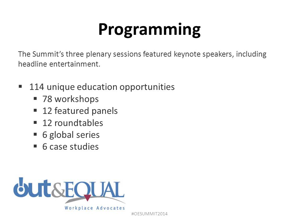 Programming The Summit's three plenary sessions featured keynote speakers, including headline entertainment.