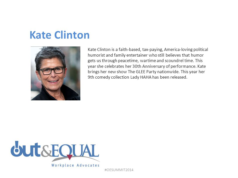 Kate Clinton is a faith-based, tax-paying, America-loving political humorist and family entertainer who still believes that humor gets us through peacetime, wartime and scoundrel time.