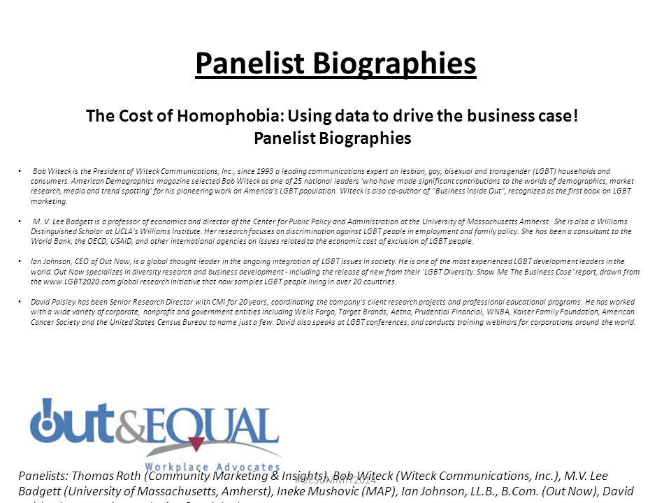 Panelist Biographies The Cost of Homophobia: Using data to drive the business case.