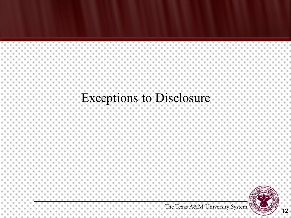 Exceptions to Disclosure 12