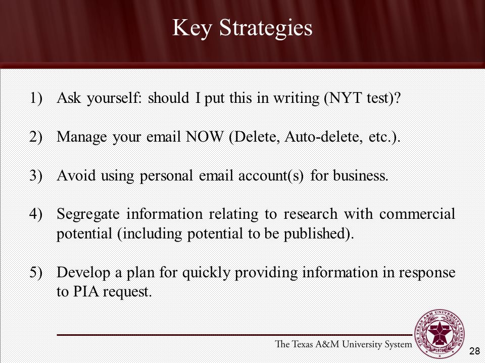 Key Strategies 1)Ask yourself: should I put this in writing (NYT test).