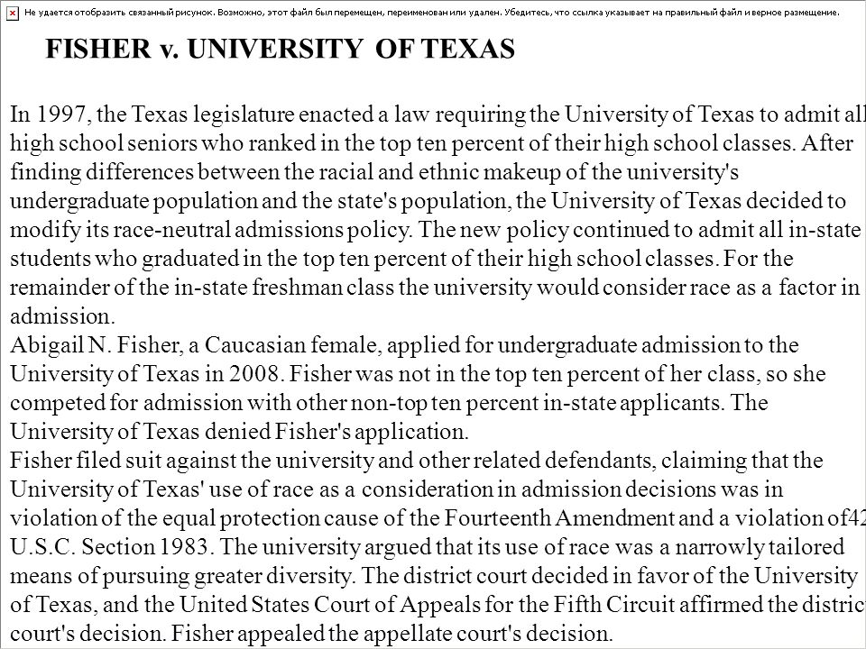 In 1997, the Texas legislature enacted a law requiring the University of Texas to admit all high school seniors who ranked in the top ten percent of their high school classes.