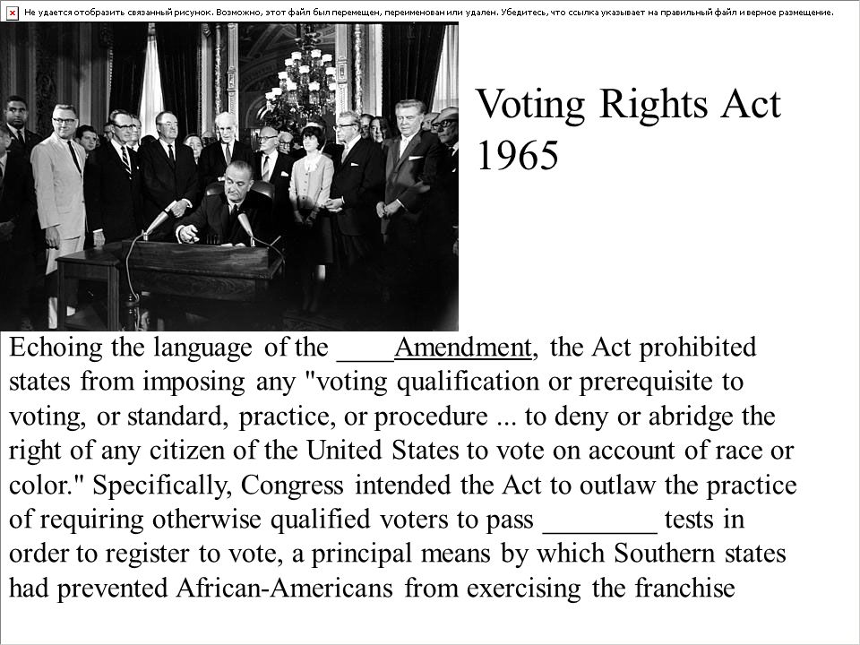 Voting Rights Act 1965 Echoing the language of the ____Amendment, the Act prohibited states from imposing any