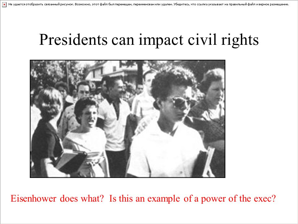 Presidents can impact civil rights Eisenhower does what Is this an example of a power of the exec
