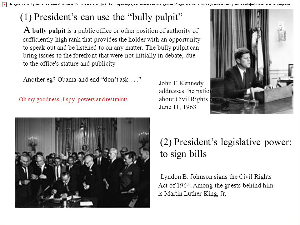 (1) President's can use the bully pulpit John F.