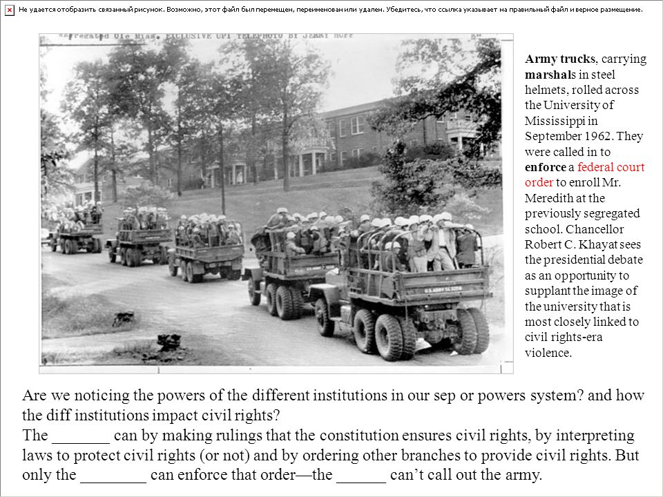 Army trucks, carrying marshals in steel helmets, rolled across the University of Mississippi in September 1962. They were called in to enforce a feder