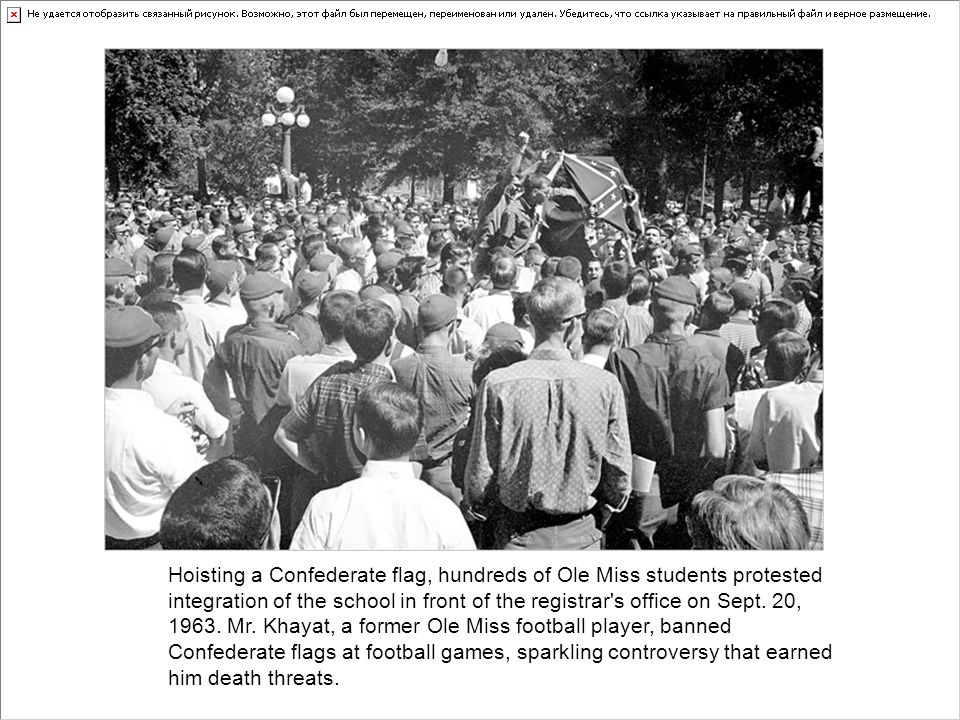 Hoisting a Confederate flag, hundreds of Ole Miss students protested integration of the school in front of the registrar s office on Sept.