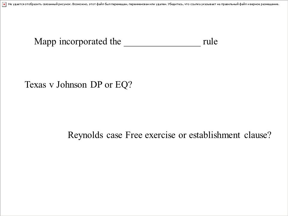 Mapp incorporated the ________________ rule Texas v Johnson DP or EQ.