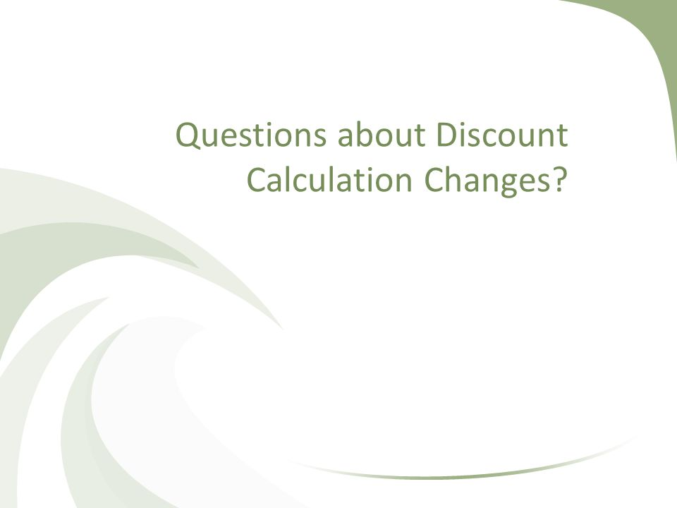 Questions about Discount Calculation Changes