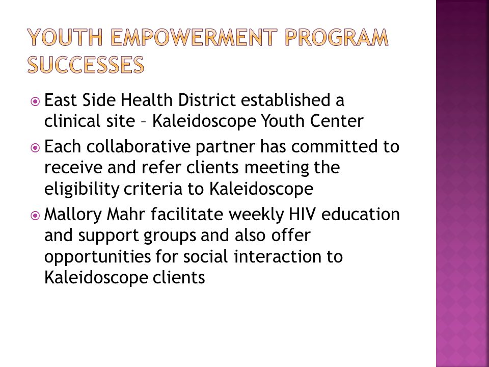  East Side Health District established a clinical site – Kaleidoscope Youth Center  Each collaborative partner has committed to receive and refer cl